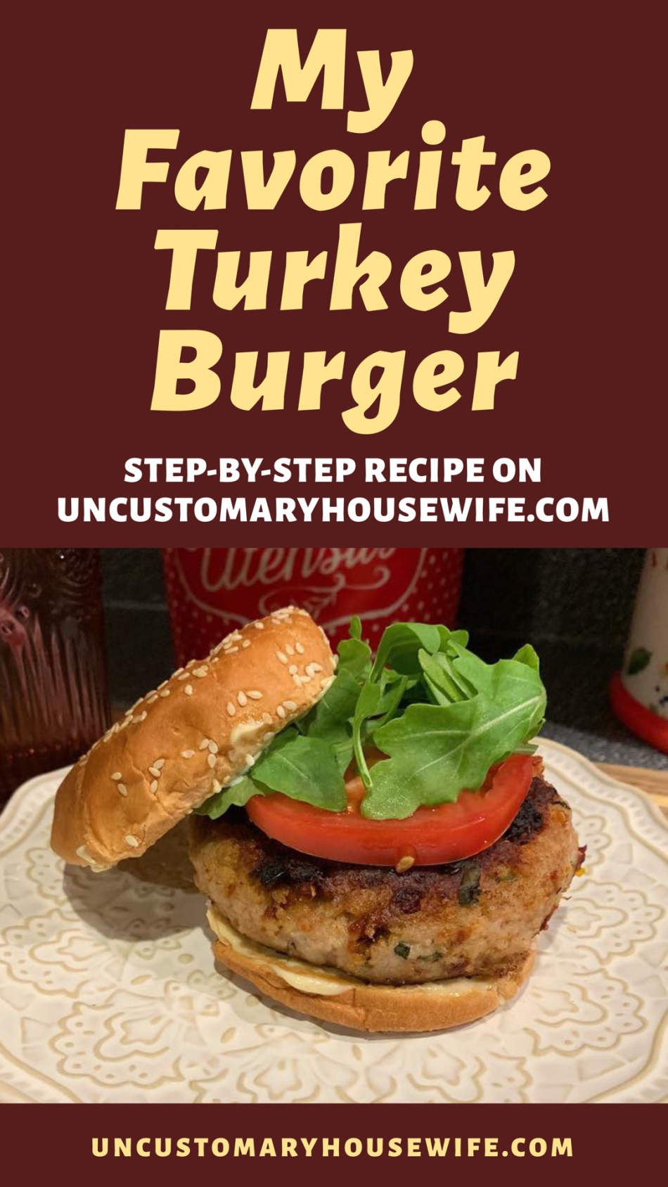 My Favorite Turkey Burger Recipe